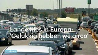Zwarte Zaterdag Met 1209 Kilometer File: 'gelukkig Hebben We Airco'   Rtl Nieuws