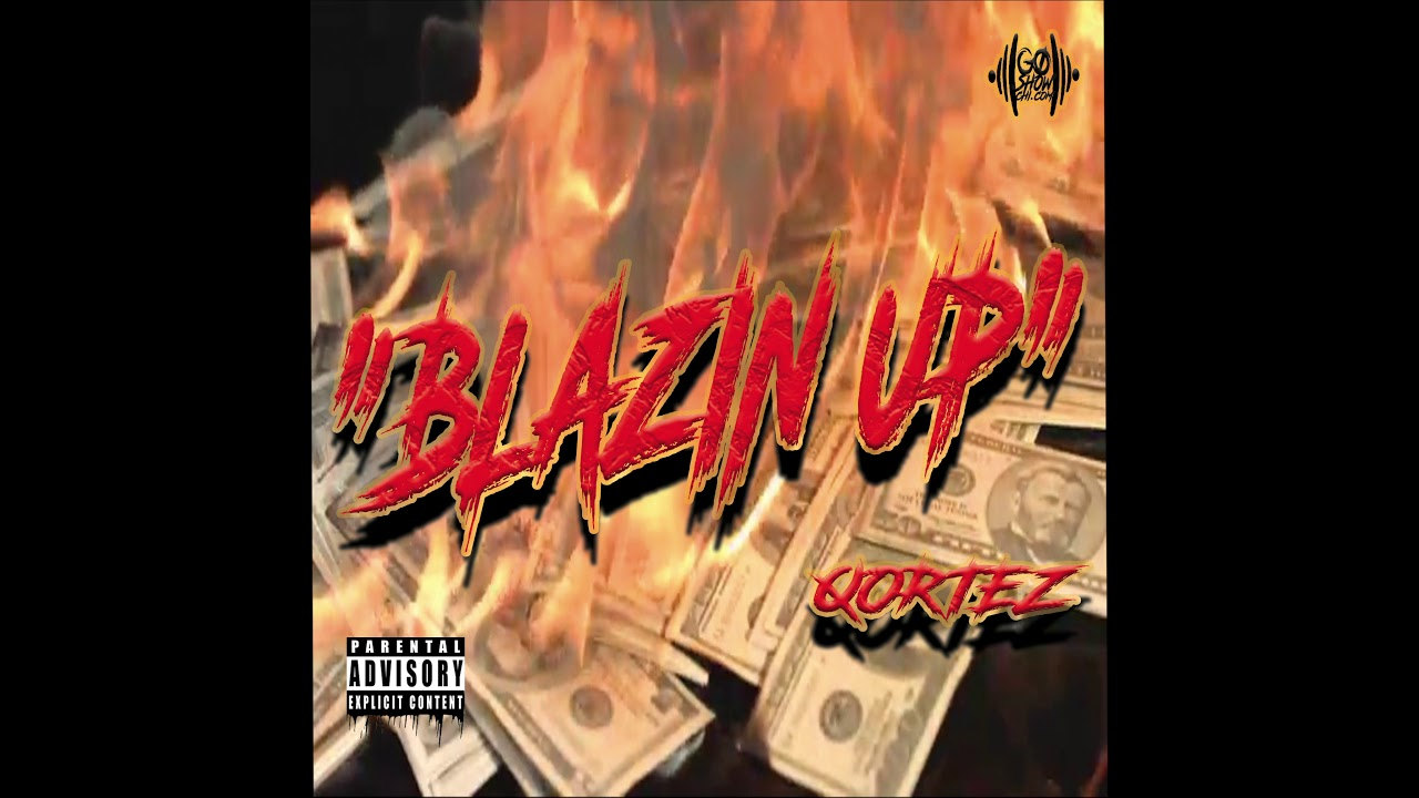 Qortez - Blazin' up