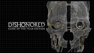 Dishonored Game of the Year Edition Gameplay PC HD 1080p