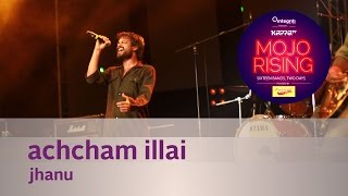 Achcham Illai - Jhanu - Live at KappaTV Mojo Rising