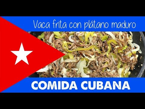 COMIDA CUBANA: Vaca Frita Con Plátano Maduro