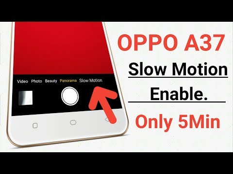 OPPO Slow Motion Enable Only 5Min ! OPPO A37