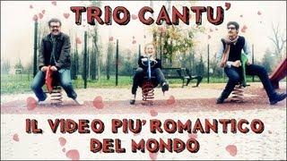 Il video più romantico del mondo - Trio Cantù thumbnail