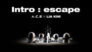 A.C.E (에이스) - A.C.E X LIA KIM Intro : escape