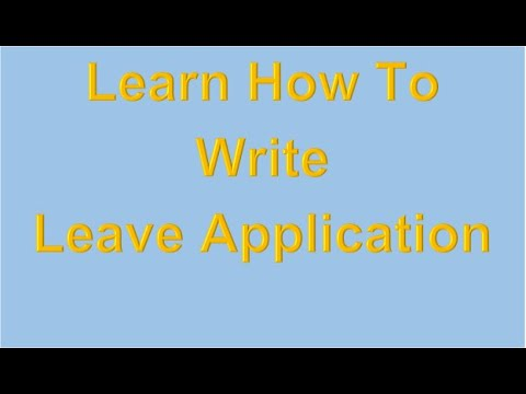 How To Write Leave Application - YouTube - How To Write An Leave Application