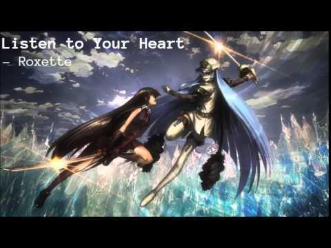 Listen To Your Heart By Roxette - Nightcore