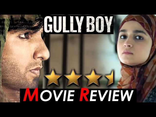 GULLY BOY | MOVIE REVIEW | RANVEER SINGH, ALIA BHATT