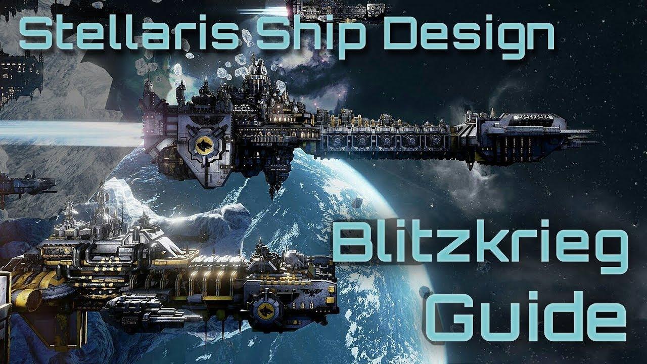 Ship Design Guide - Space Blitz Edition | Stellaris 2.2 ...