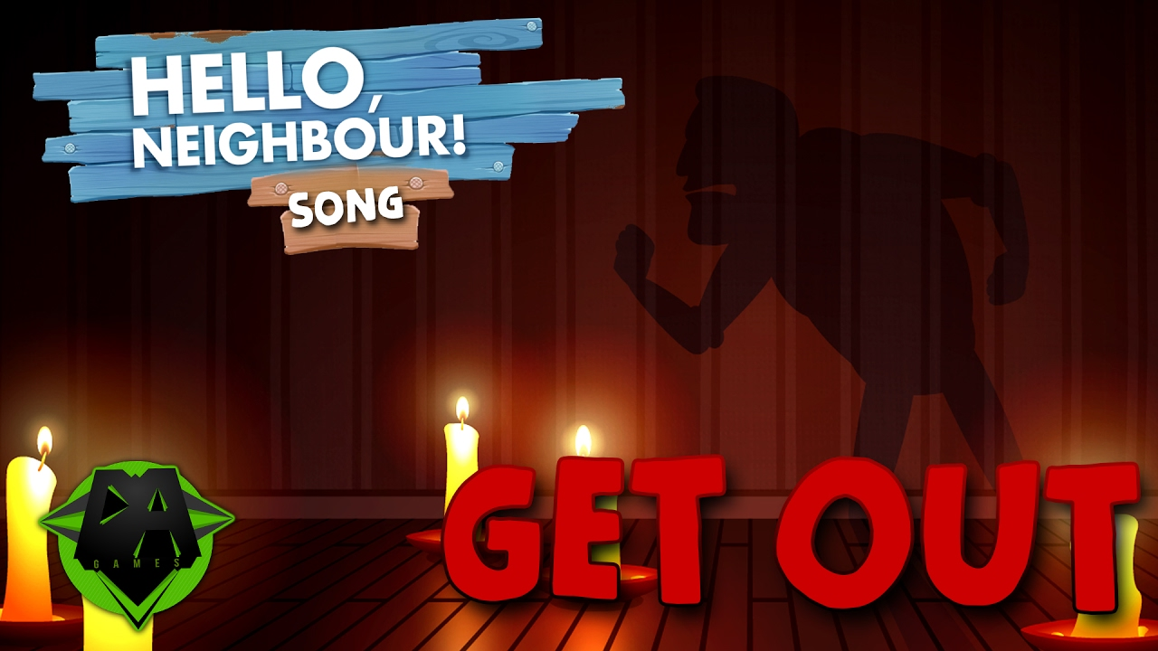 Hello Neighbor Song Get Out Lyric Video Dagames Youtube