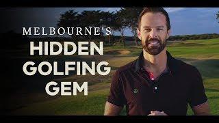 Melbourne, Australia's hidden golfing gem