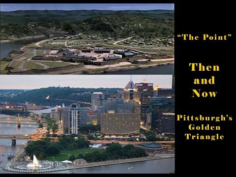 Pittsburgh's Golden Triangle From 1754 To The Present