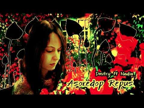 Dmitry ft Nadia - Asoredop Repus