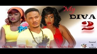 My Diva 2  -    Nigerian Nollywood movie
