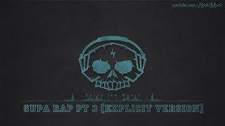 Supa Rap Pt 3 Explicit Version By Ilajide 2000s Hip Hop Rap Music