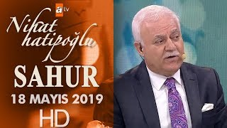 Nihat Hatipoğlu ile Sahur - 18 Mayıs 2019