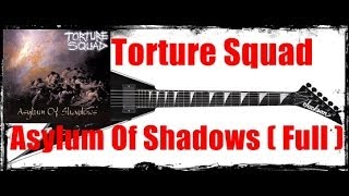 Torture Squad-Asylum Of Shadows ( Full+Download+discografia)