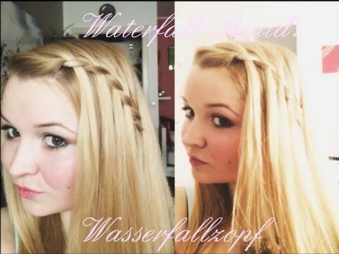 Hairtutorial Waterfallbraid Wasserfallzopf Youtube