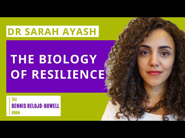 Dr Sarah Ayash: The Biology of Resilience