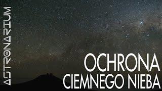 Ochrona ciemnego nieba - Astronarium odc. 85