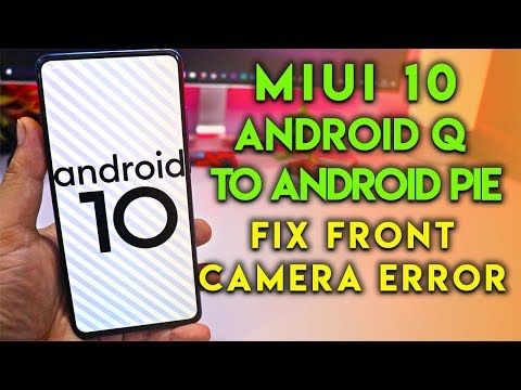 Downgrade Redmi K20 Pro From Android Q to PIE Fix Front Camera Error
