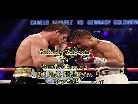 Gennady Golovkin Vs Canelo Alvarez 2 Full Fight Highlights 15/9/2018