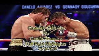 Gennady Golovkin Vs Canelo Alvarez 2 Full Fight Highlights 15/9/2018