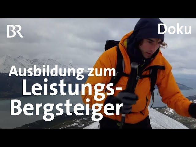 DAV Expeditionskader - Bergsteigen auf höchstem Niveau | Bergauf-Bergab | Doku | BR