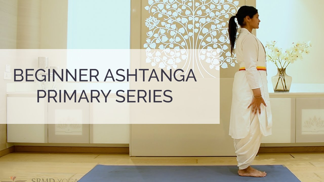 Ashtanga Primary Series For Beginners Follow Along Srmd Yoga Youtube