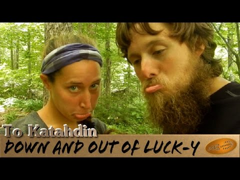 To Katahdin #19: Down and out of Luck - Y ~ Appalachian trail thru hike 2015