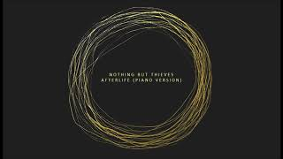 Nothing But Thieves - Afterlife (Piano Version)