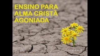 Ensino Para a Alma Cristã Agoniada - Rev. Hélio Rios