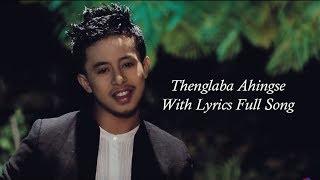 Thenglaba Ahingse with Lyrics Full Song