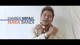 Nakabandi video song by Damber Nepali 2072
