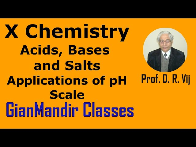X Chemistry | Acids, Bases and Salts | Applications of pH Scale by Gaurav Sir