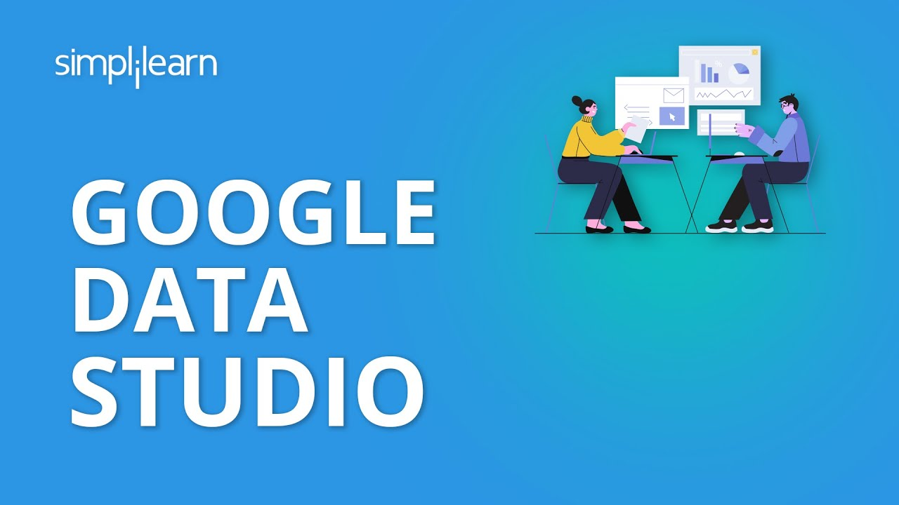 Google Data Studio | Google Data Studio Tutorial 2019 | Google Data Studio Dashboard | Simplilearn