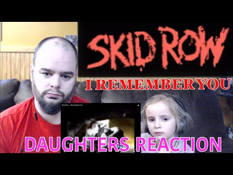 SKID ROW - I REMEMBER YOU ☺️👍 DAUGHTER'S REACTION