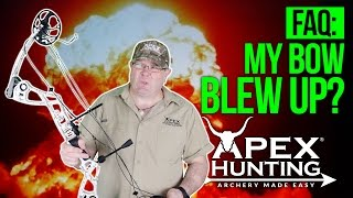 My Bow Blew Up? Compound Bow Accidents