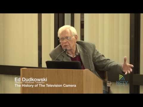 Ed Dudkowski - The History of The Television Camera | 2015