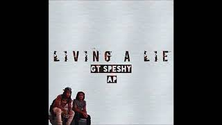 GT Speshy  Ft Ap - Living A Lie    (prod by messika)