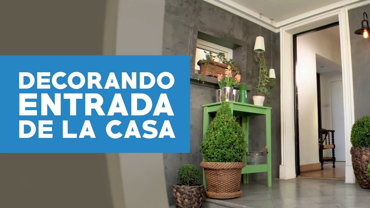 C mo decorar con plantas la entrada de la casa youtube for Como decorar el interior de mi casa