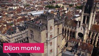 Dijon Monte - Notre ville comme vous ne l'avez jamais vue !