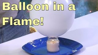 Balloon in a Candle Flame - Science Experiment!  Cool Physics Heat Experiments - High School & Kids.
