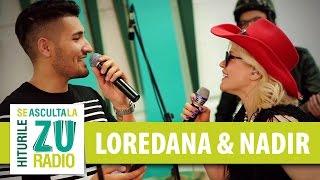 Loredana si Nadir - Ce dor, ce chin, ce jale (Live la Radio ZU)