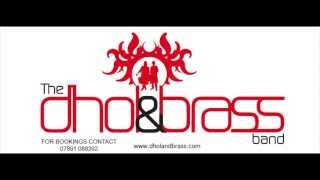The Dhol & Brass Band - DJ Rags