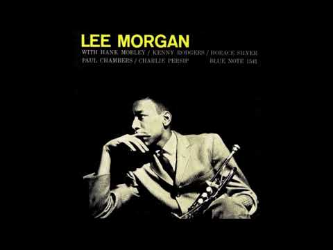 Lee Morgan - Lee Morgan Sextet ( Full Album ) from YouTube · Duration:  40 minutes 49 seconds