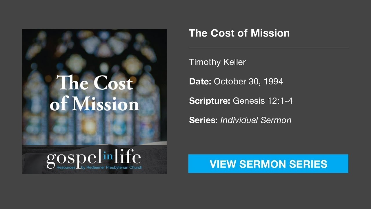 The Cost of Mission – Timothy Keller [Sermon]