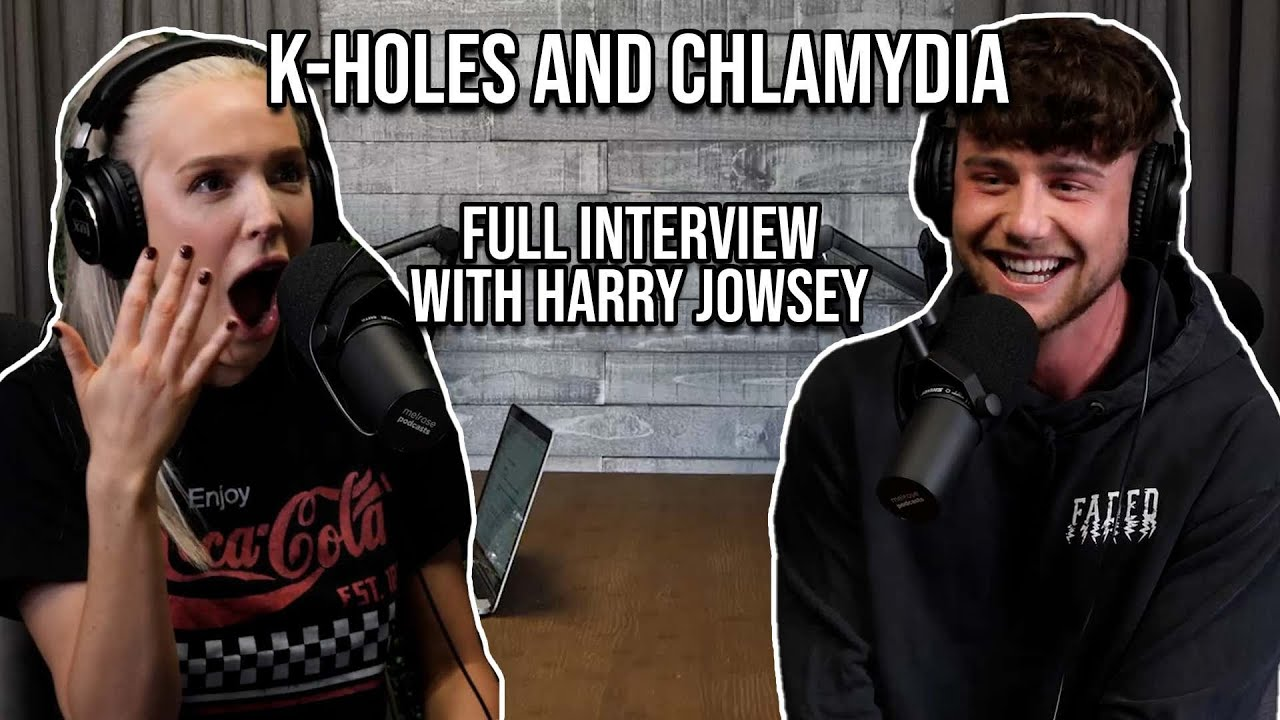 K-Holes and Chlamydia (Full Harry Jowsey Interview)