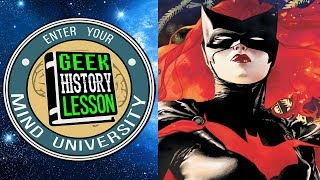 History of Batwoman - Geek History Lesson