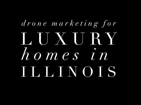 Drone Marketing Portfolio's for Luxury Homes in Illinois