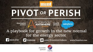 Pivot or Perish: A playbook for growth in the new normal for the energy sector